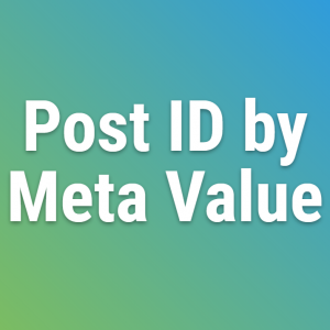 Wordpress Get Post Id By Meta Value