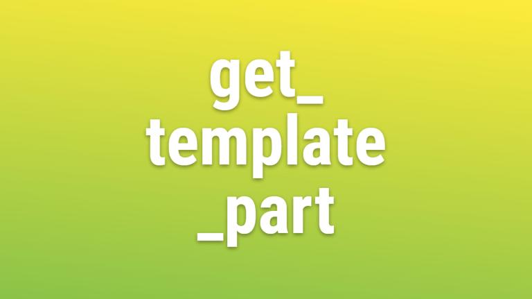 Wordpres Get Template Part Wpassist